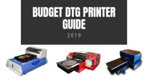 Budget DTG PRinter GUIDE