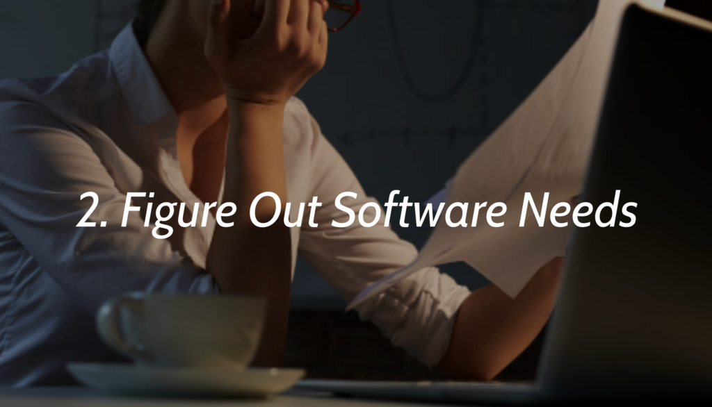 2. Figure Out Software Needs