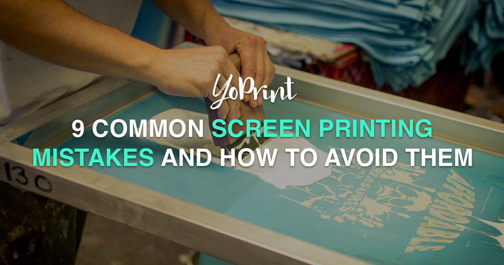 YoPrint 9 Common Screen Printing Mistakes and How to Avoid Them