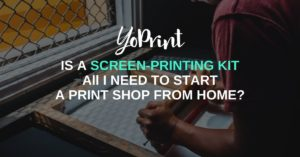 Is a screen printing kit all I need to start a print shop from home
