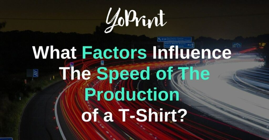 What Factors Influence The Speed of The Production of a T-Shirt?